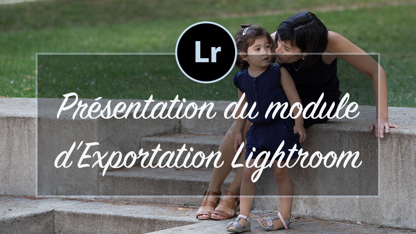 [VIDEO] – Présentation du module Exportation Lightroom (52/52)