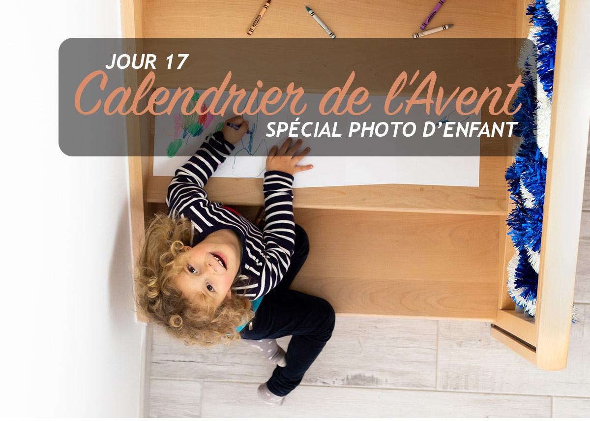 Jour 17 – Calendrier de l'Avent spécial Photo d'enfant 2018
