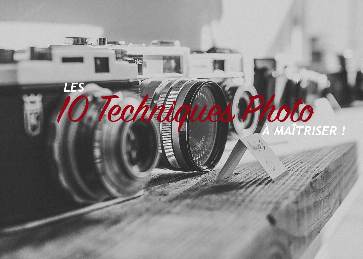 Les 10 techniques photo à maîtriser