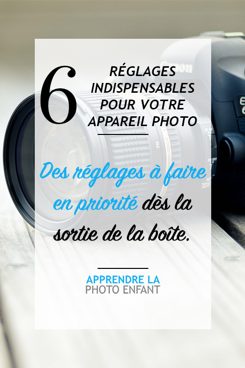 6 réglages photos