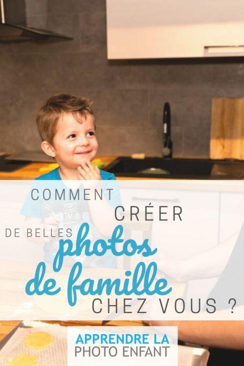 Comment créer de belles photos de famille chez vous ?