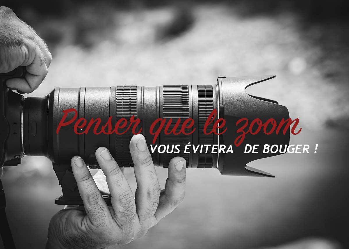 Read more about the article Penser que le zoom en photo vous évitera de bouger !
