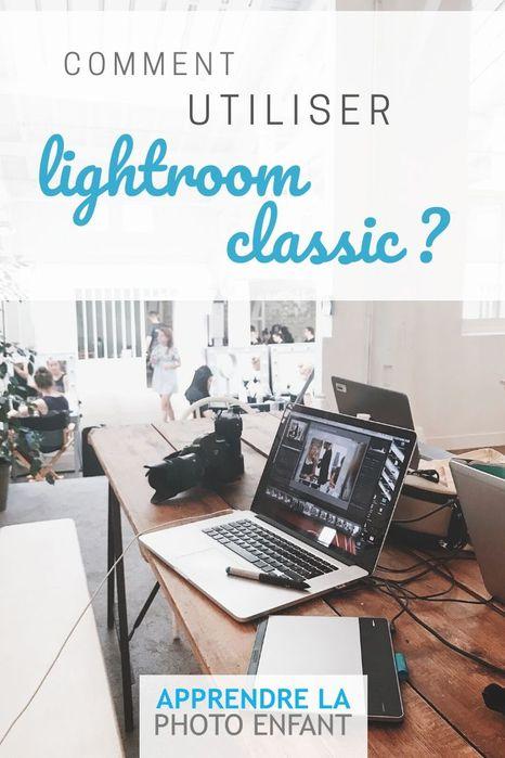 comment utiliser lightroom classic au quotidien