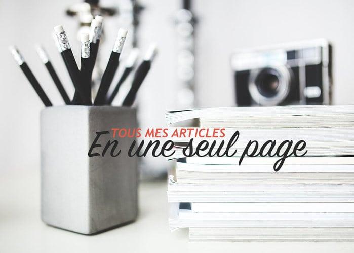 Read more about the article Tous mes articles en une seule page !