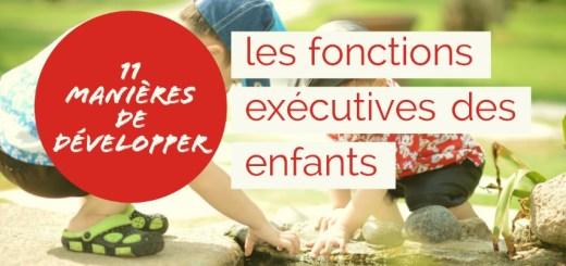 développer les fonctions exécutives des enfants