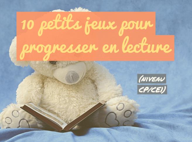 10 Petits Jeux Pour Progresser En Lecture Niveau Cp Ce1