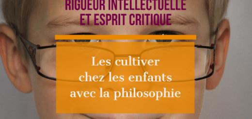 rigueur intellectuelle esprit critique enfant