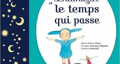 balthazar et le temps qui passe livre apprendre repérer dans temps enfants