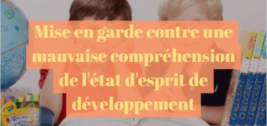 Mise en garde contre une mauvaise compréhension de l'état d'esprit de développement