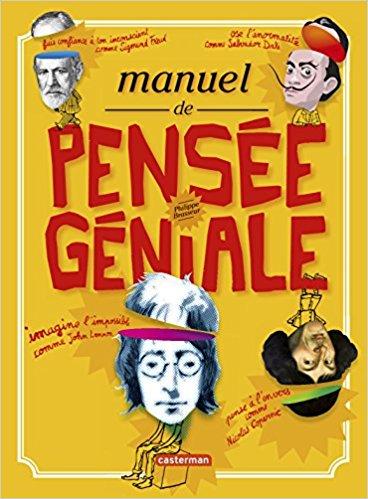 Manuel de Pensée Géniale : libérer la créativité des enfants et des ados