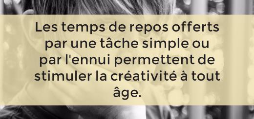 Les temps de repos offerts par une tâche simple ou par l'ennui permettent de stimuler lacréativité à tout âge.