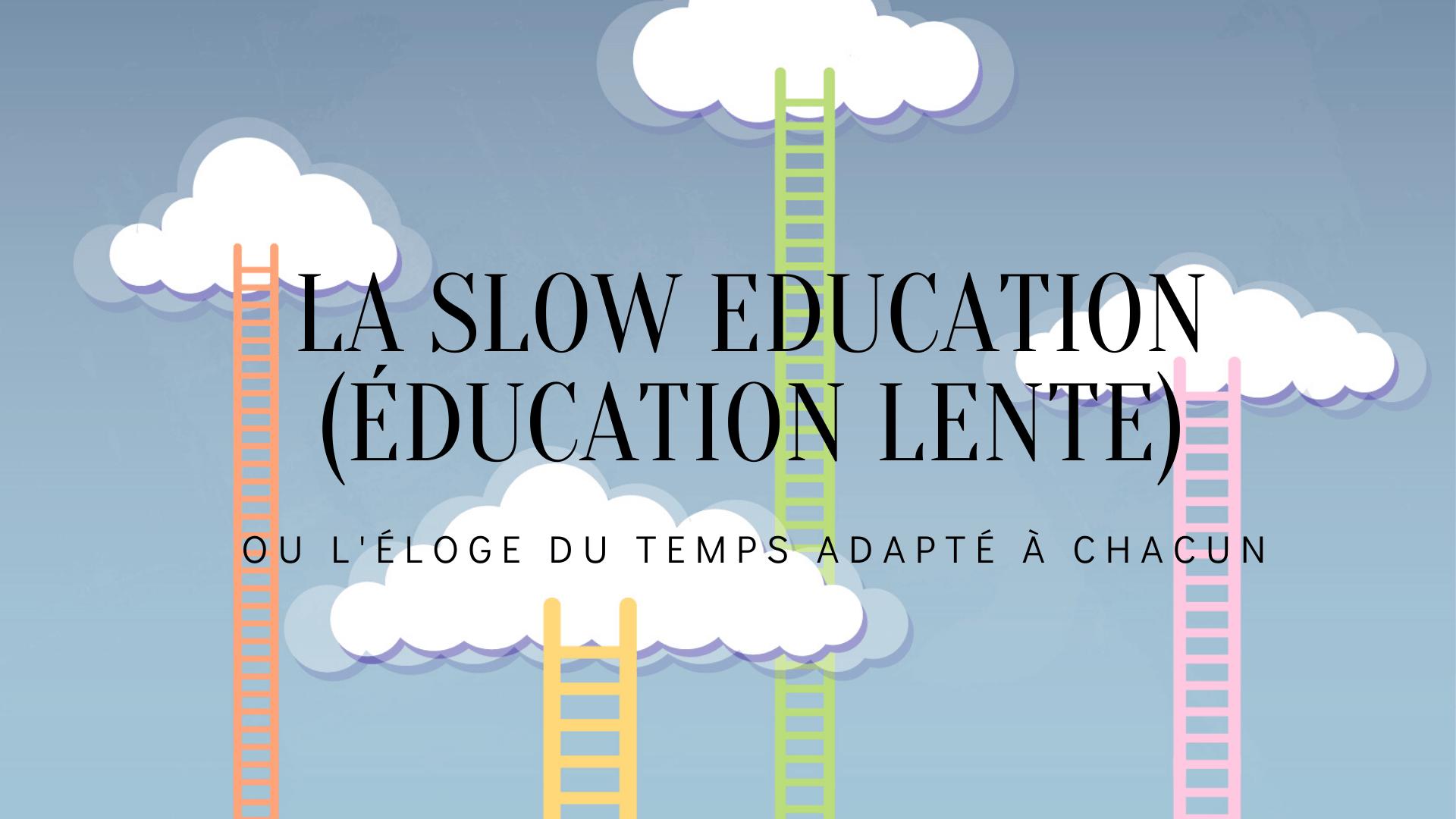 slow education école