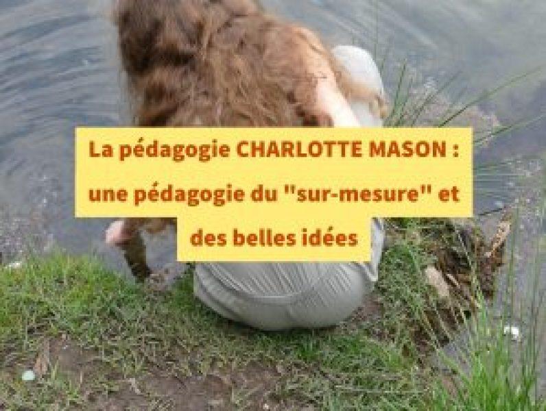 """La pédagogie Charlotte Mason : une pédagogie du """"sur-mesure"""" et des belles idées"""