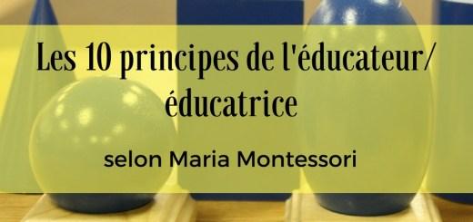 Les 10 principes de l'éducateur montessori