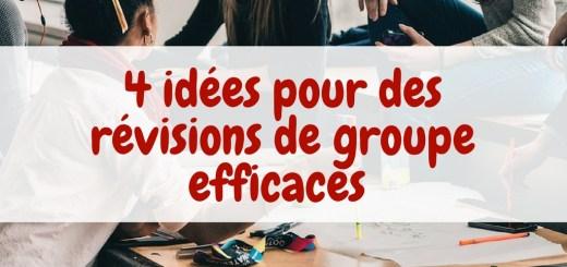 4 idées pour des révisions de groupe efficaces
