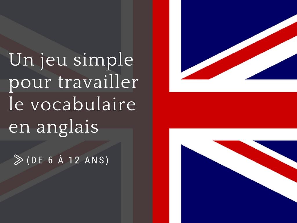 Un jeu simple pour travailler le vocabulaire en anglais