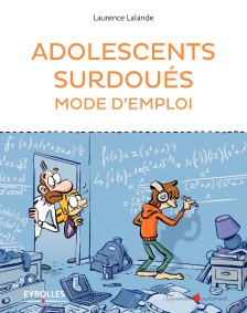 adolescents surdoués mode d'emploi
