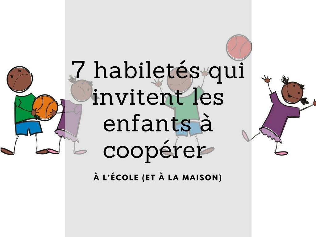 7 habiletés qui invitent les enfants à coopérer