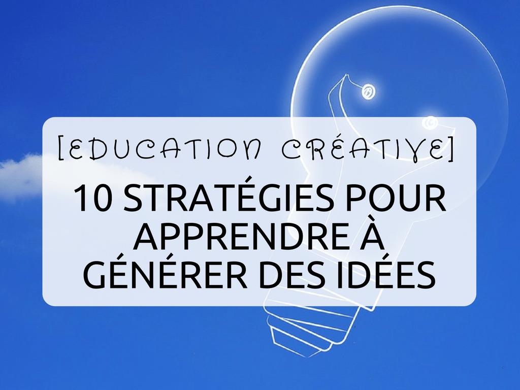 éducation créative apprendre à générer des idées