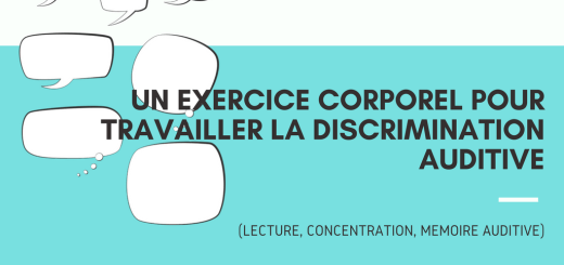 Un exercice corporel pour travailler la discrimination auditive (lecture, concentration, mémoire auditive)