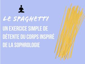 spaghetti détente du corps inspiré de la sophrologie