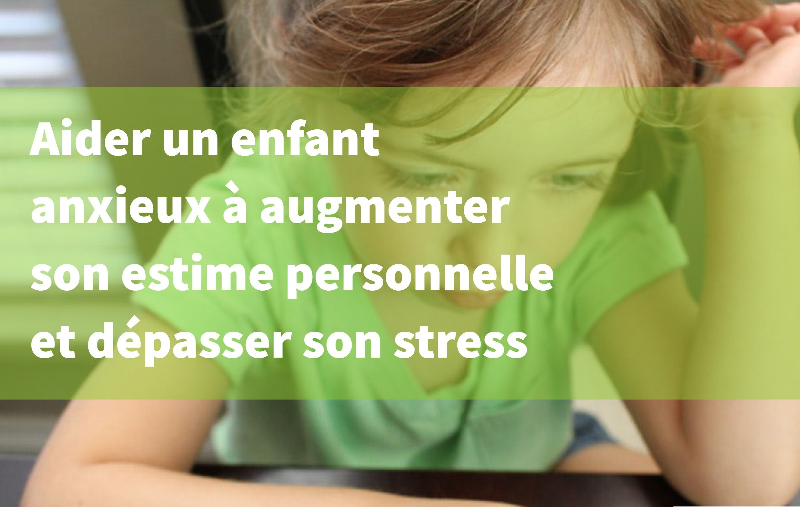 aider enfants anxieux stress