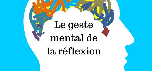 Le geste mental de la réflexion