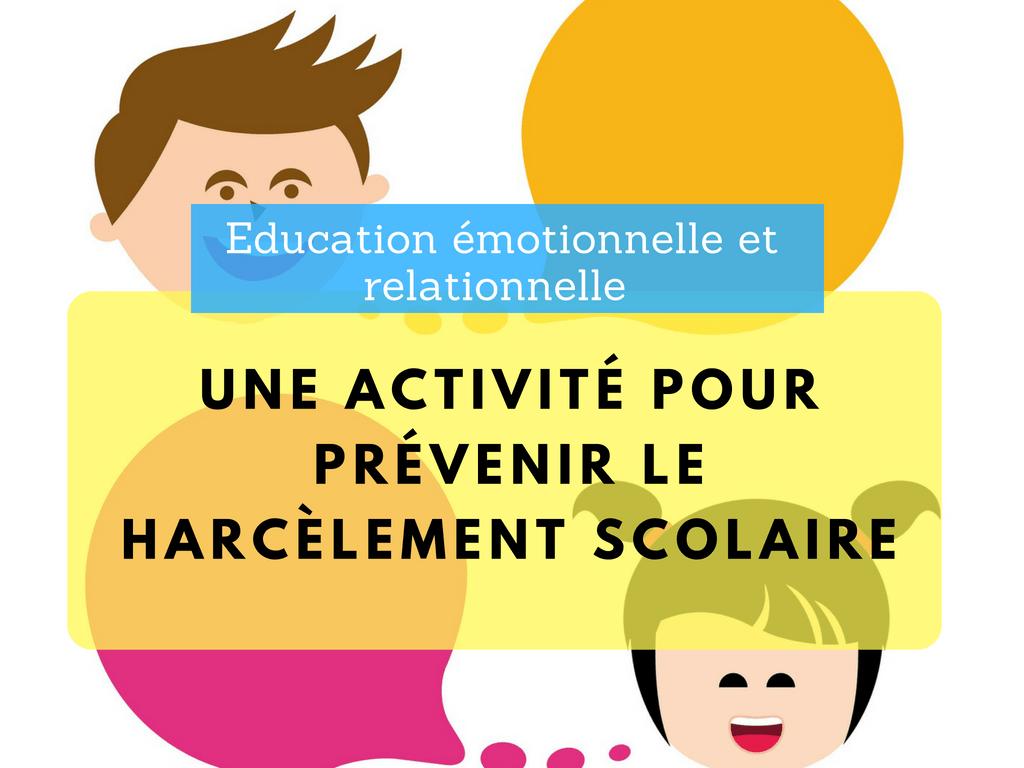 Education émotionnelle et relationnelle harcèlement scolaire