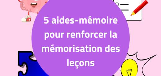 5 aides-mémoire pour renforcer la mémorisation des leçons