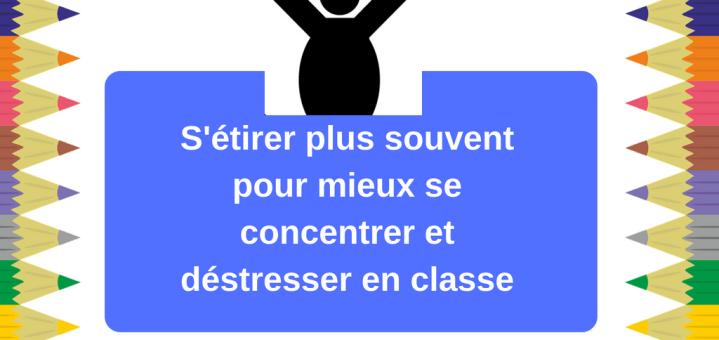 S'étirer plus souvent pour mieux se concentrer et déstresser en classe