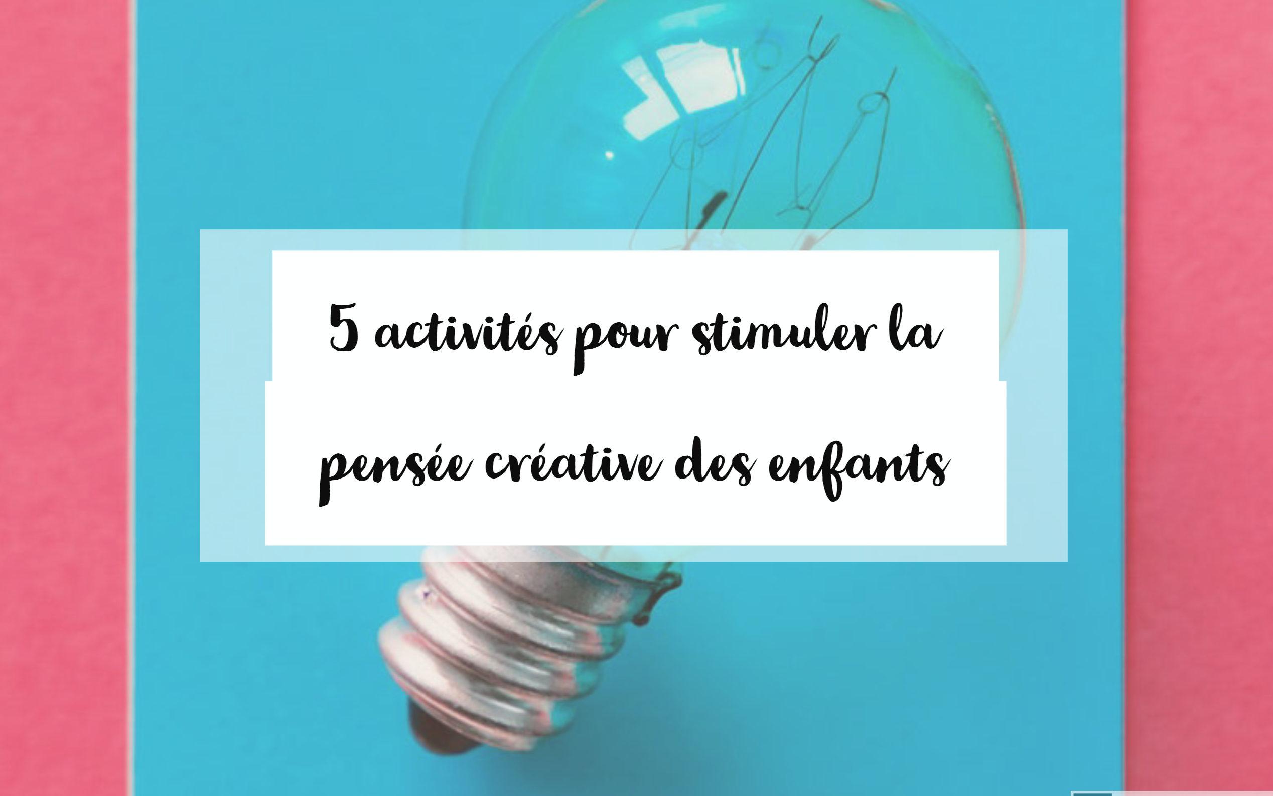 stimuler la pensée créative des enfants