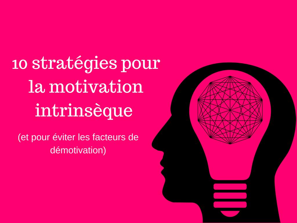 stratégies pour la motivation intrinsèque