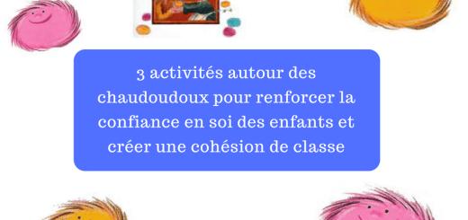 3 activités autour des chaudoudoux pour renforcer la confiance en soi des enfants et créer une cohésion de classe