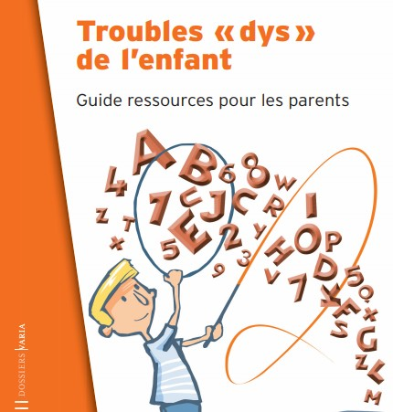 guide parents scolarité enfants dys