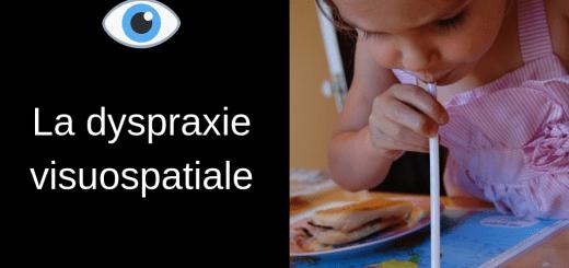 La dyspraxie visuospatiale