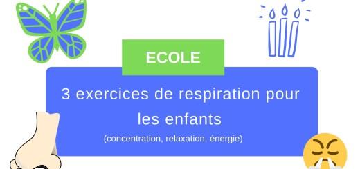 3 exercices de respiration pour les enfants (concentration, relaxation, énergie)