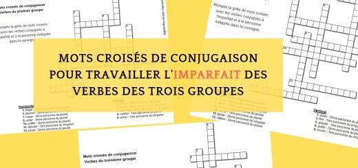 Mots croisés de conjugaison imparfait verbes trois groupes