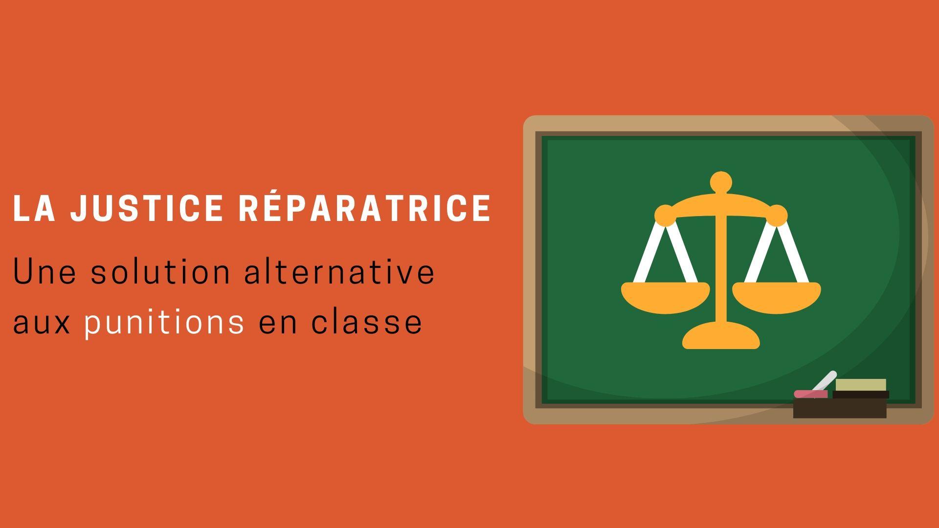 La Justice Réparatrice alternative aux punitions en classe