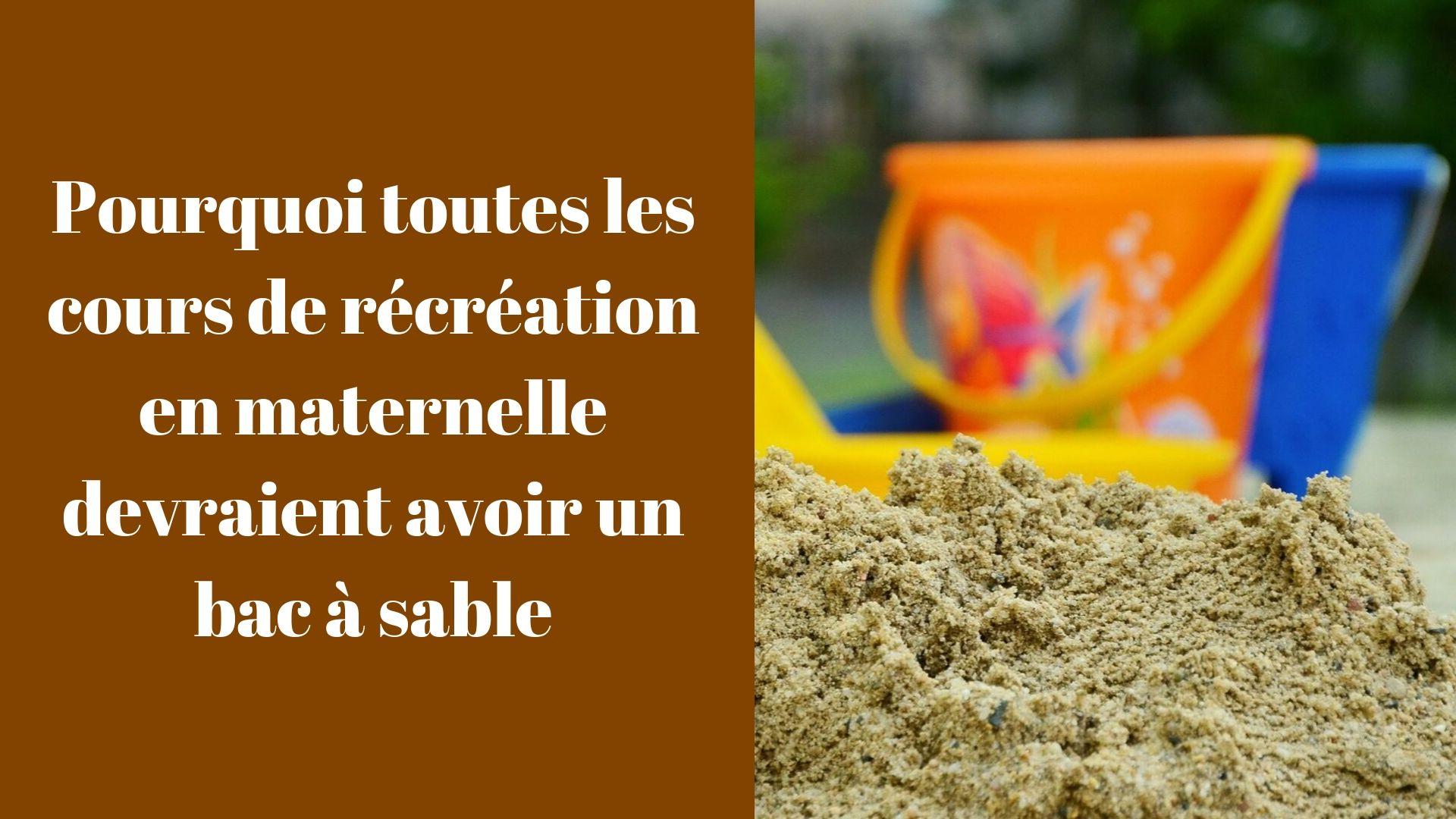 Pourquoi toutes les cours de récréation en maternelle devraient avoir un bac à sable