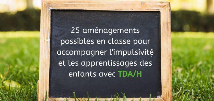 aménagements classe apprentissages enfants TDA_H