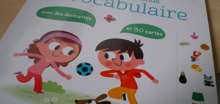 je joue et j'apprends le vocabulaire enfants maternelle