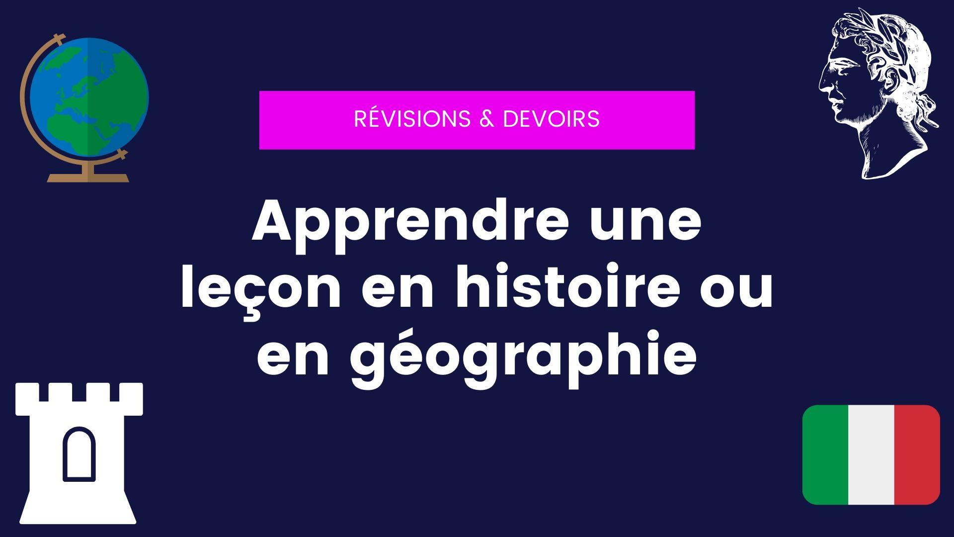 Apprendre une leçon en histoire ou en géographie