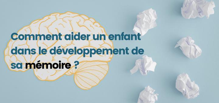 Comment aider un enfant dans le développement de sa mémoire _