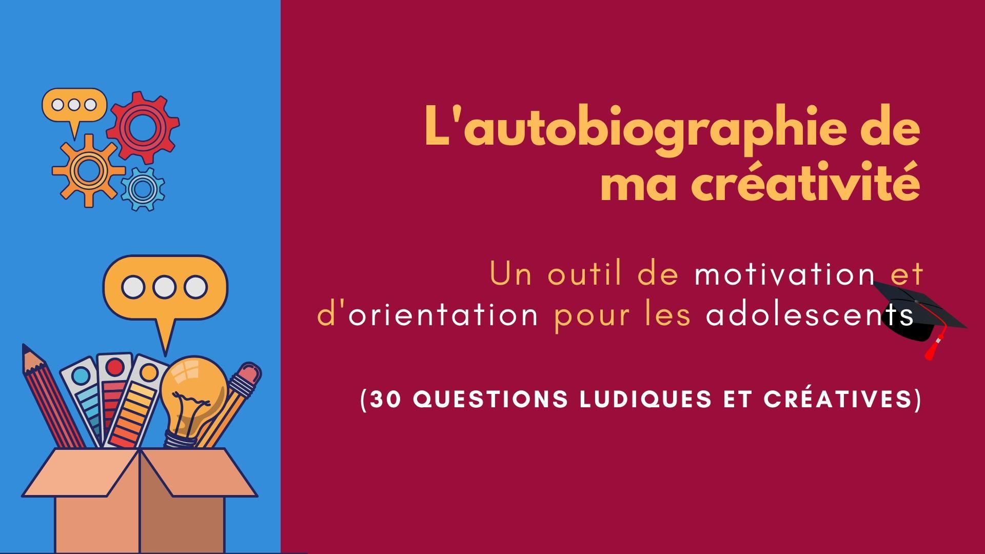 autobiographie créativité motivation orientation adolescents