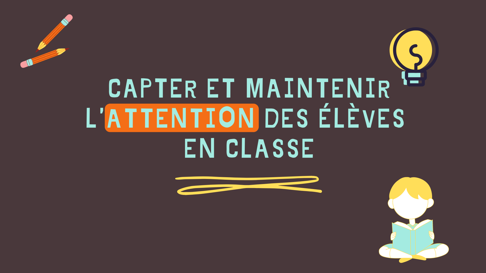 capter maintenir attention élèves