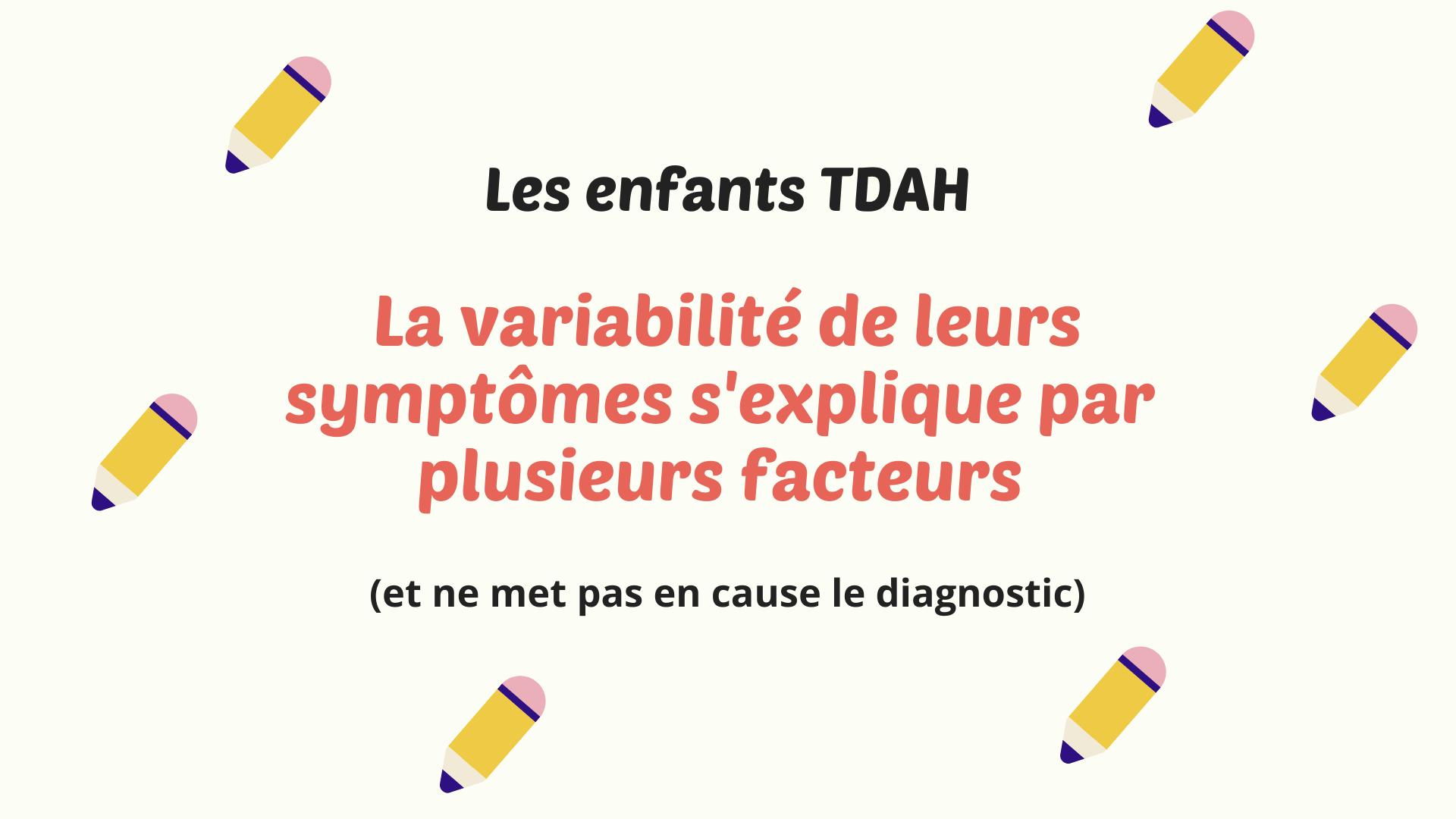 enfants tdah variabilité symptômes