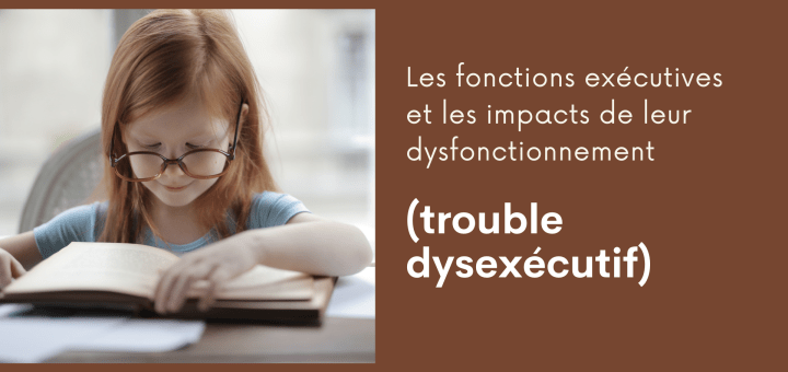 fonctions exécutives trouble dysexécutif