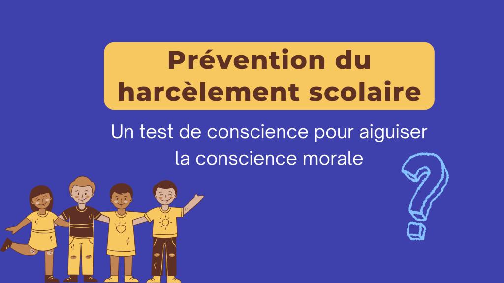 Prévention du harcèlement scolaire test conscience