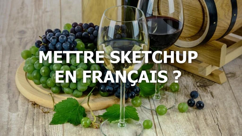 Comment mettre Sketchup en français ?