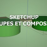 Sketchup – Groupes et composants